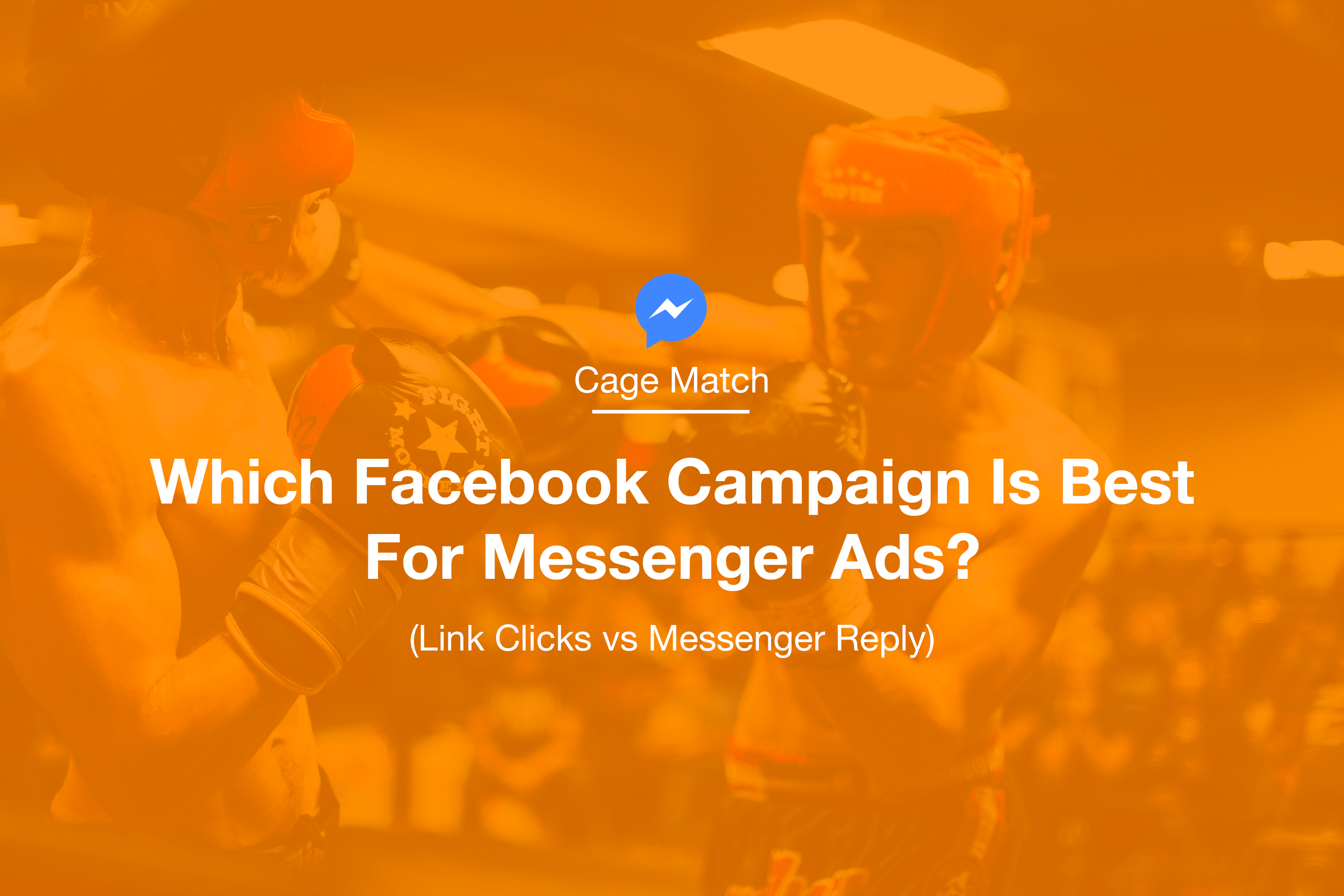 Which Facebook Campaign Is Best For Messenger Ads?