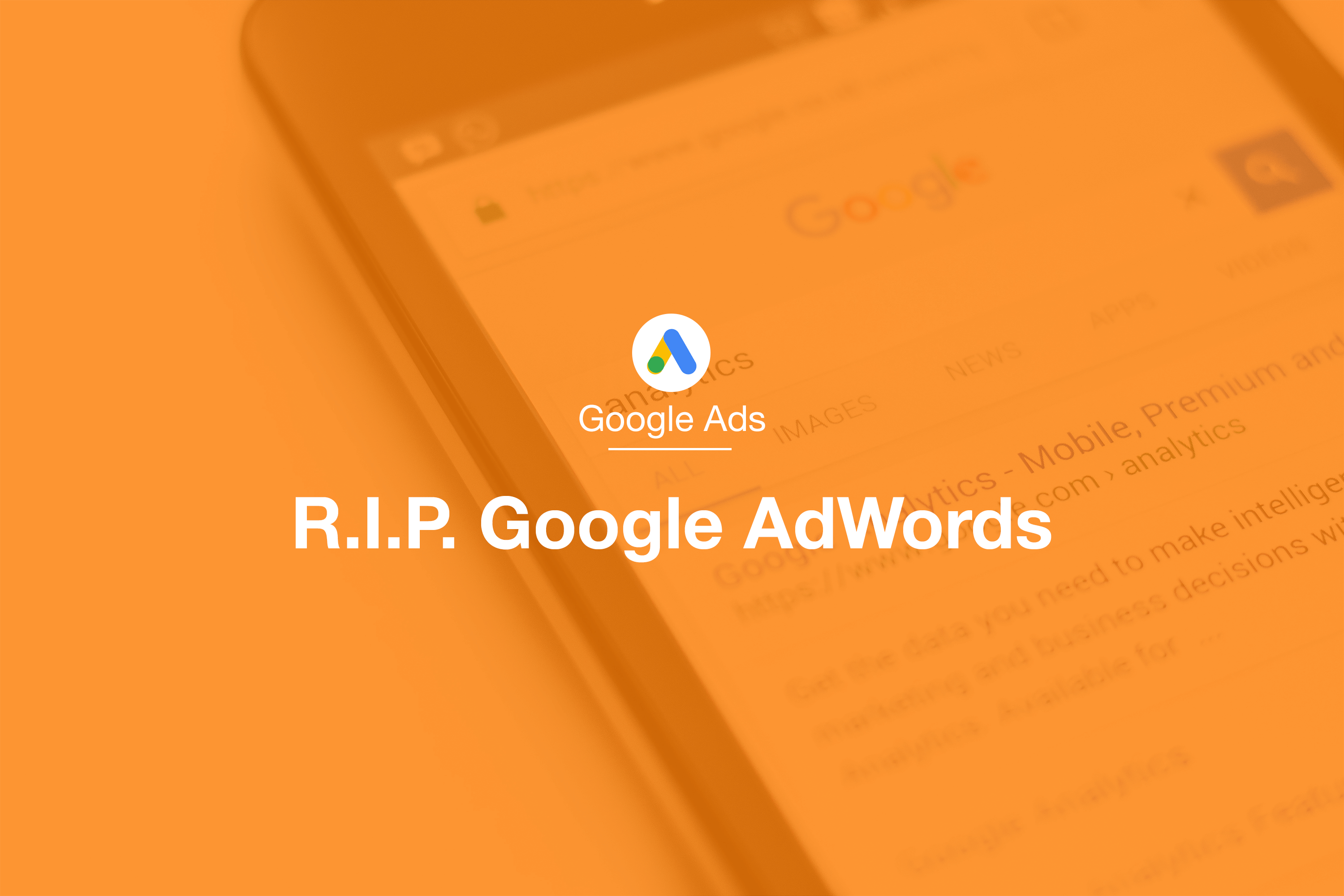 Say Goodbye to Google Adwords, Say Hello to Google Ads