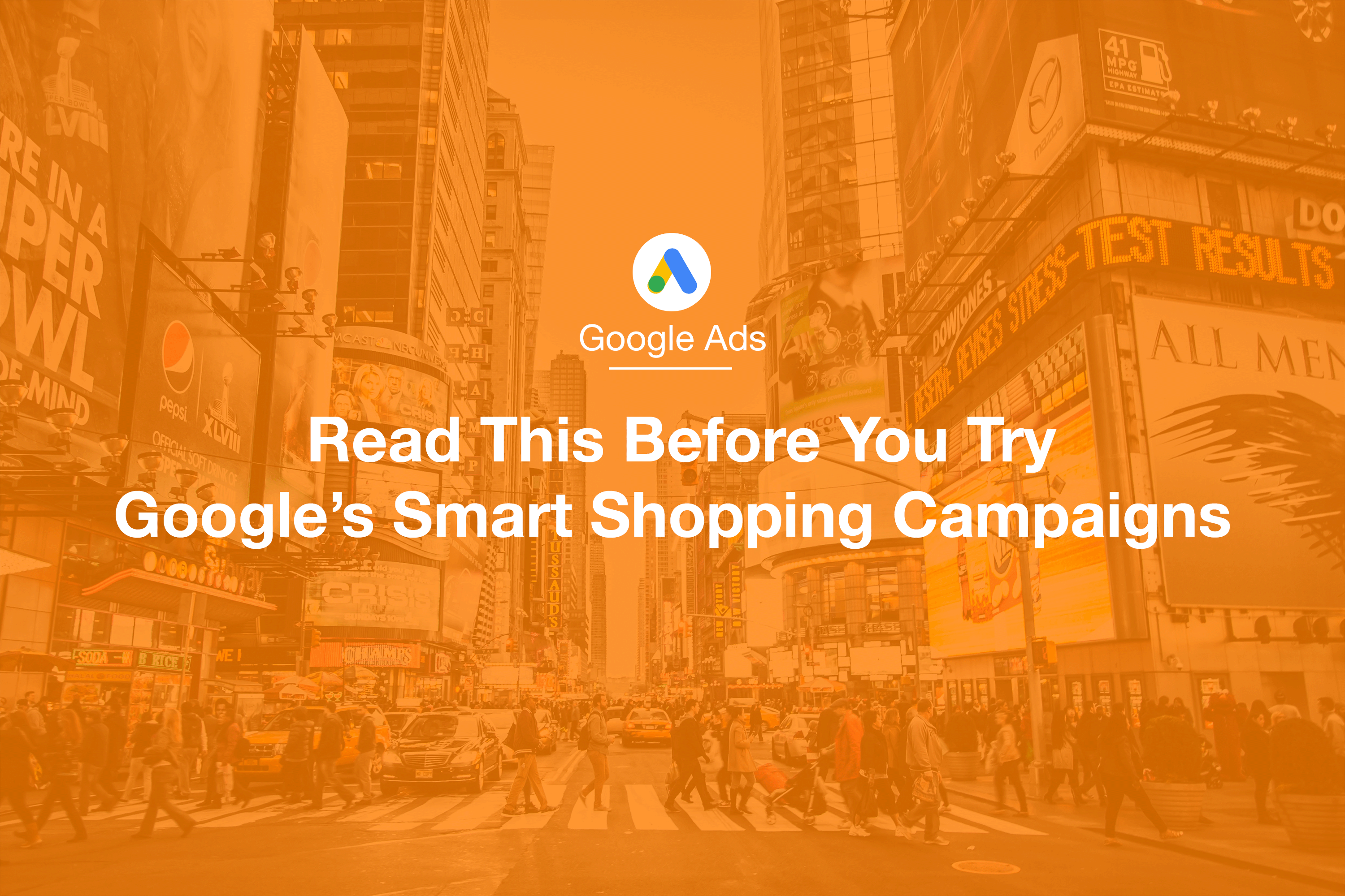 Read This Before You Try Google's Smart Shopping Campaigns