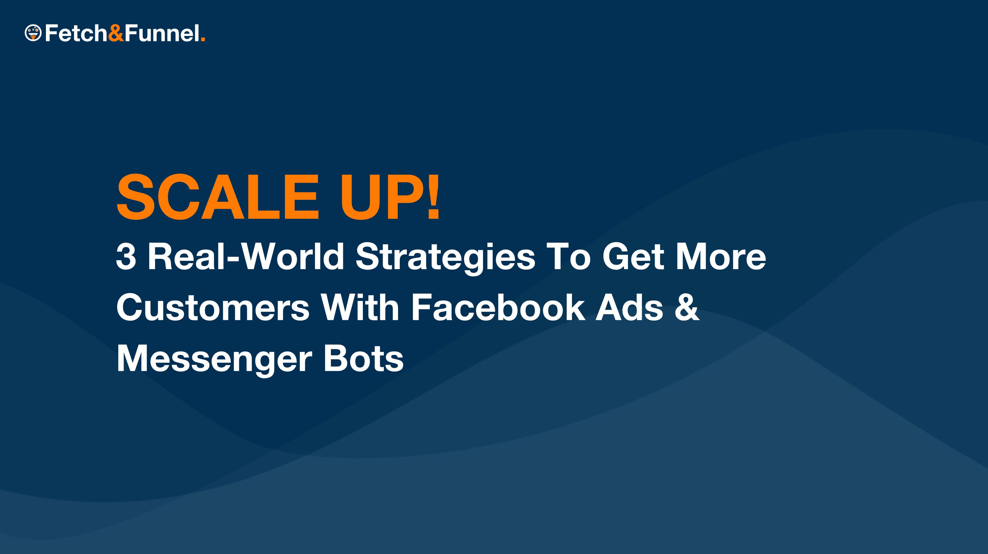 Webinar - Facebook Messenger Marketing - Fetch & Funnel