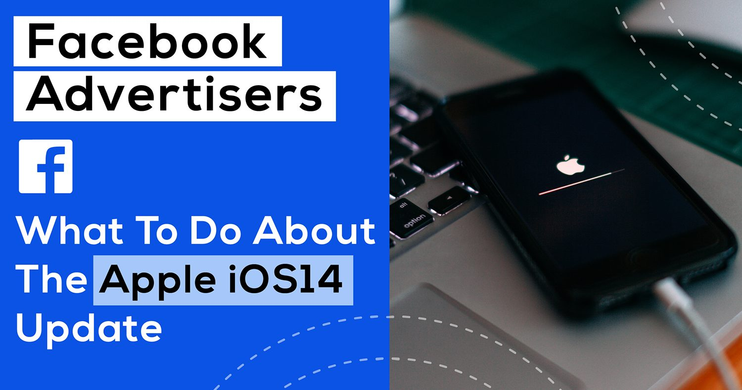 Read more about the article iOS 14 & Facebook Ads: Actions You Can Take Now