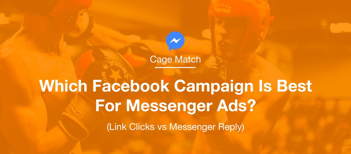 Best Facebook campaigns for messenger ads. Link clicks or messenger replies?